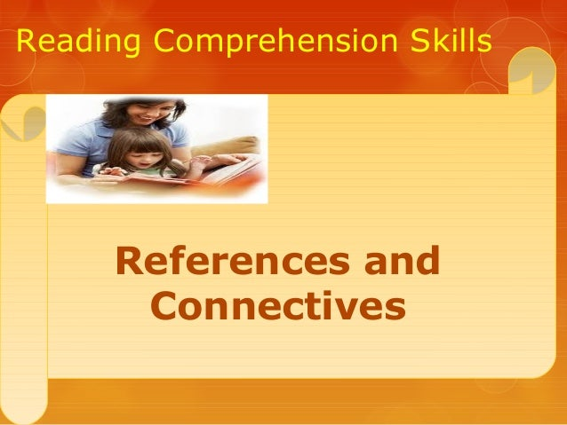 Reading Comprehension Skills References and Connectives