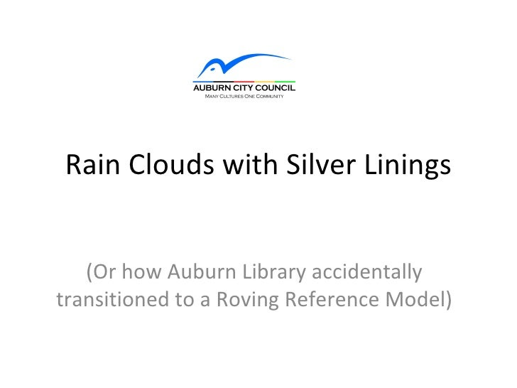 Rain Clouds with Silver Linings   (Or how Auburn Library accidentallytransitioned to a Roving Reference Model)
