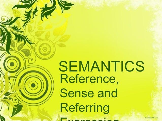 SEMANTICSReference,Sense andReferring