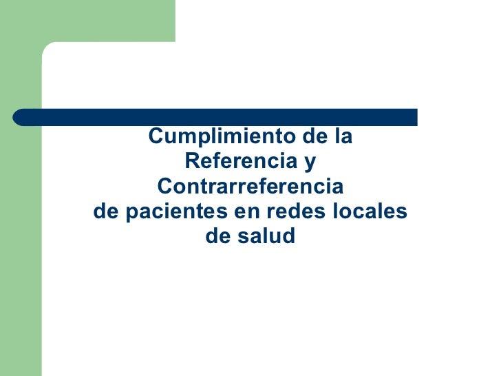 Cumplimiento de la Referencia y Contrarreferencia de pacientes en redes locales de salud