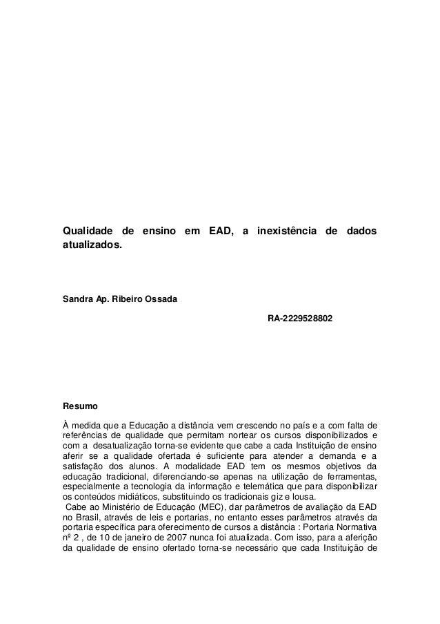 Qualidade de ensino em EAD, a inexistência de dados atualizados. Sandra Ap. Ribeiro Ossada RA-2229528802 Resumo À medida q...
