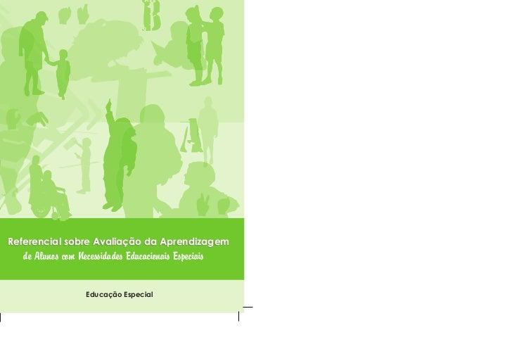 Referencial sobre Avaliação da Aprendizagem   de Alunos com Necessidades Educacionais Especiais                   Educação...