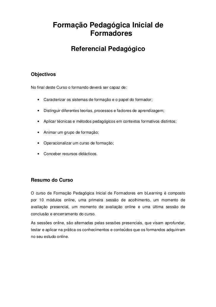 Formação Pedagógica Inicial de                     Formadores                        Referencial PedagógicoObjectivosNo fi...