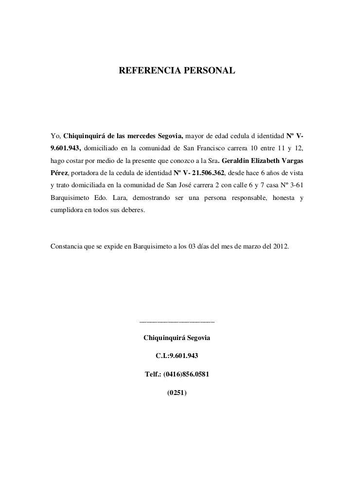 REFERENCIA PERSONALYo, Chiquinquirá de las mercedes Segovia, mayor de edad cedula d identidad Nº V-9.601.943, domiciliado ...