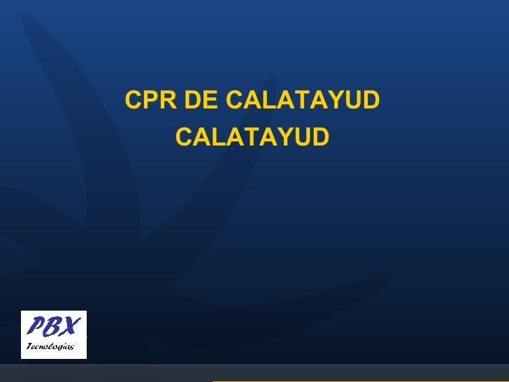 <ul><li>CPR DE CALATAYUD </li></ul><ul><li>CALATAYUD </li></ul>