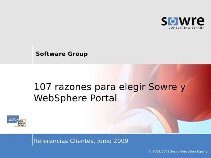 Software Group     107 razones para elegir Sowre y WebSphere Portal    Referencias Clientes, junio 2009                   ...