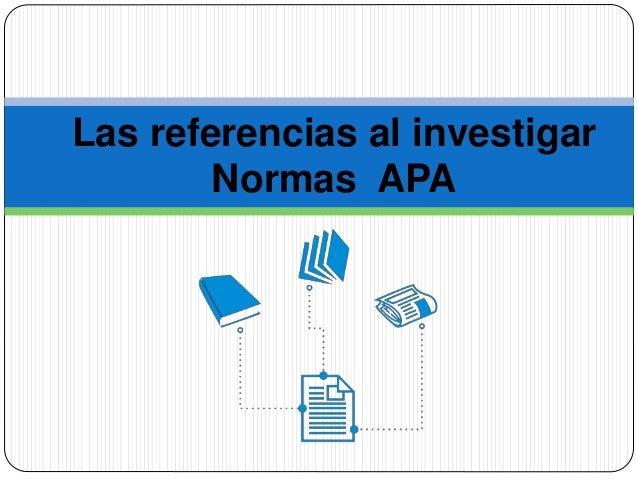 Las referencias al investigar Normas APA