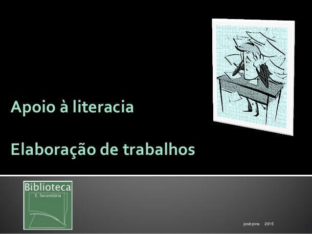 josé pina 2015 1 Apoio à literacia Elaboração de trabalhos