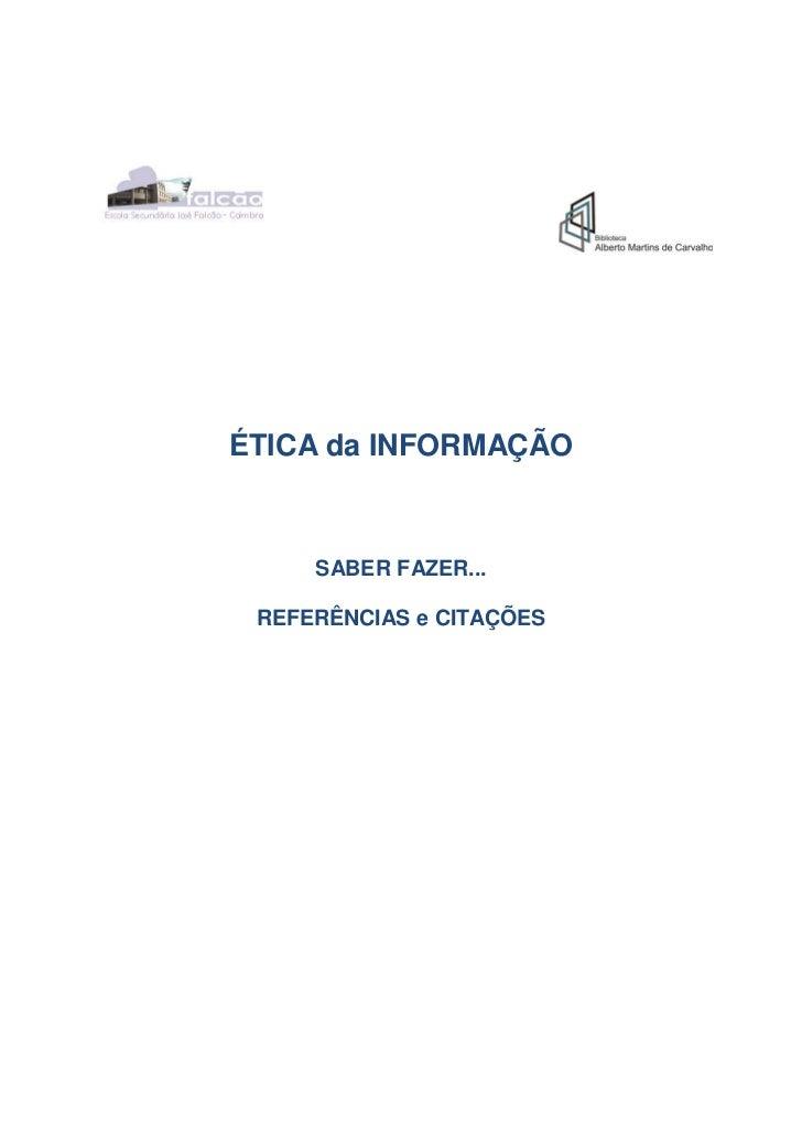 ÉTICA da INFORMAÇÃO     SABER FAZER... REFERÊNCIAS e CITAÇÕES