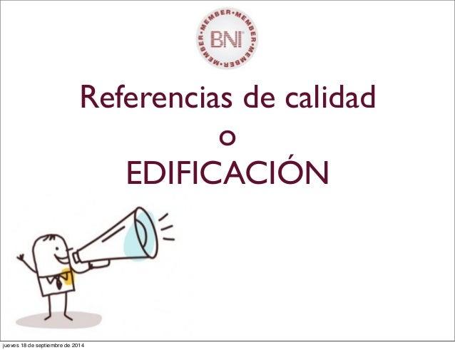 Referencias de calidad o EDIFICACIÓN jueves 18 de septiembre de 2014