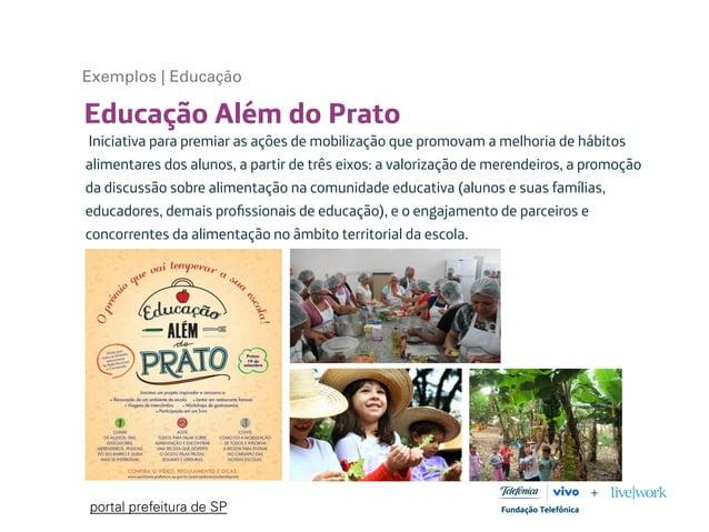 Educação Além do Prato Iniciativa para premiar as ações de mobilização que promovam a melhoria de hábitos alimentares dos ...