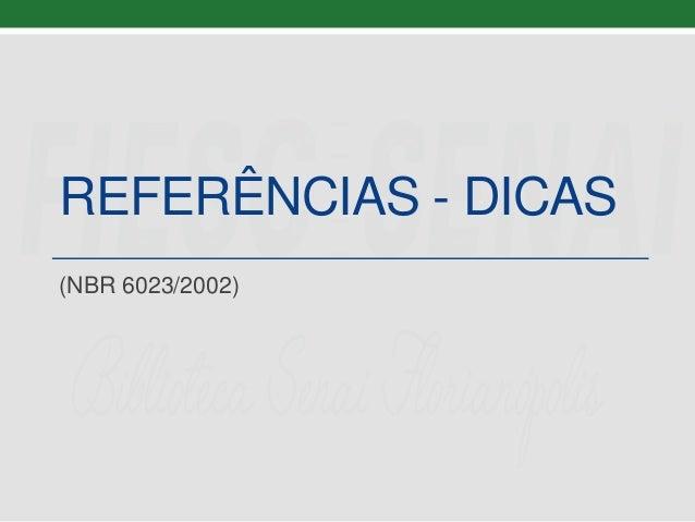 REFERÊNCIAS - DICAS (NBR 6023/2002)