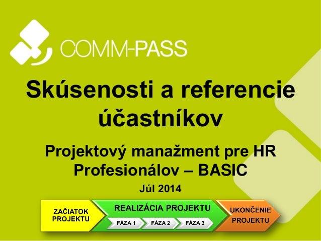 Skúsenosti a referencie účastníkov Projektový manažment pre HR Profesionálov – BASIC Júl 2014