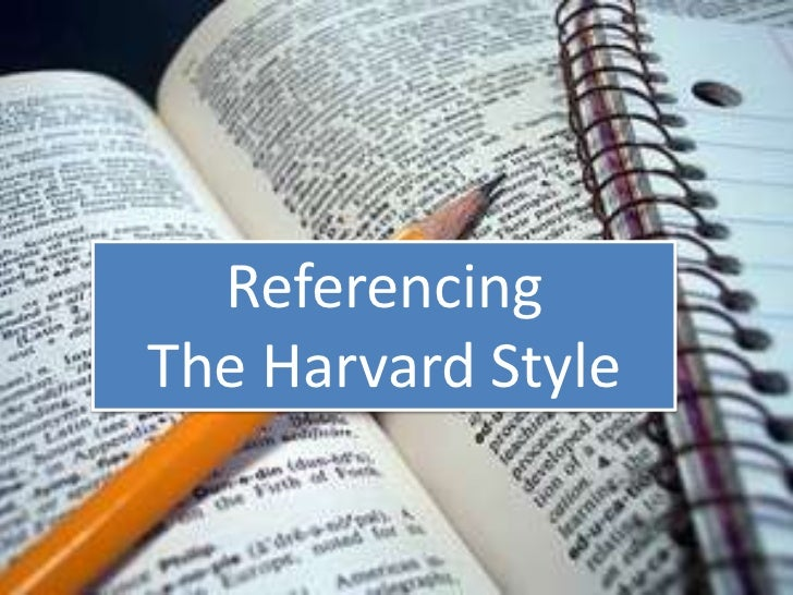 Referencing<br />The Harvard Style<br />Referencing<br />The Harvard Style<br />