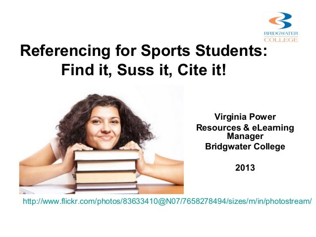 Referencing for Sports Students:     Find it, Suss it, Cite it!                                                 Virginia P...
