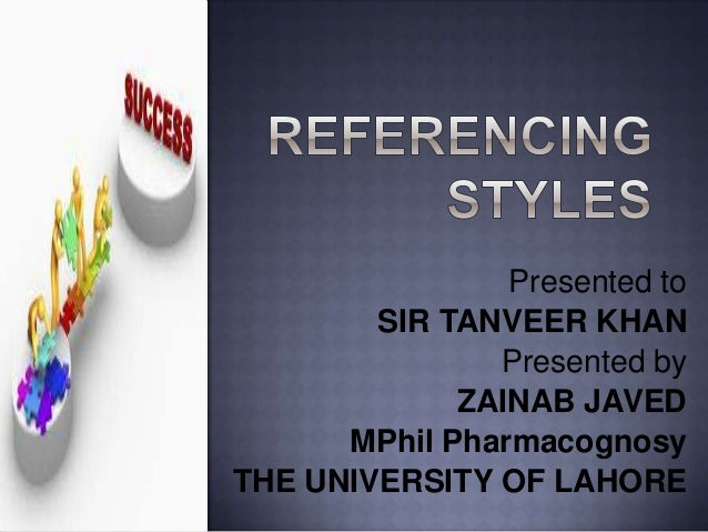 Presented to SIR TANVEER KHAN Presented by ZAINAB JAVED MPhil Pharmacognosy THE UNIVERSITY OF LAHORE