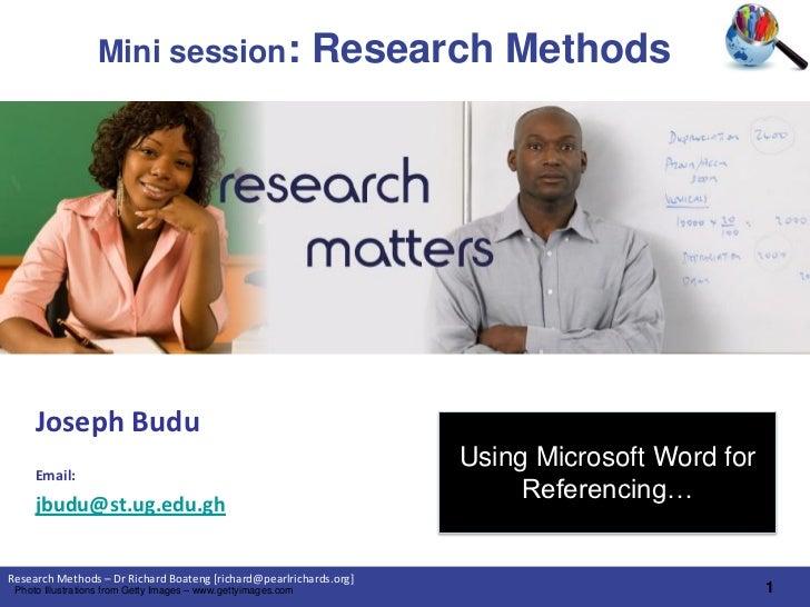 Mini session:                                Research Methods     Joseph Budu                                             ...