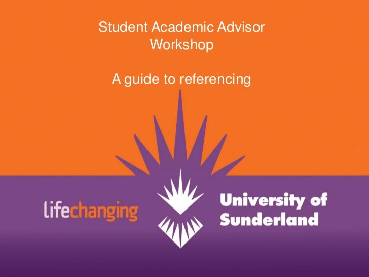Student Academic Advisor Workshop<br />A guide to referencing<br />