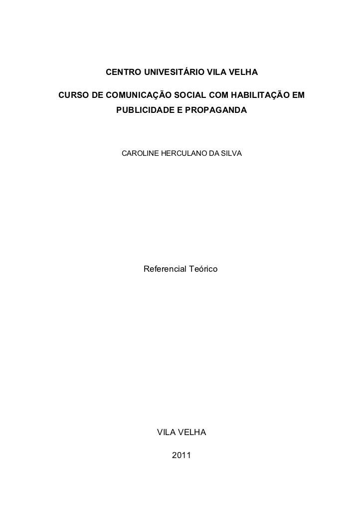 CENTRO UNIVESITÁRIO VILA VELHACURSO DE COMUNICAÇÃO SOCIAL COM HABILITAÇÃO EM          PUBLICIDADE E PROPAGANDA           C...