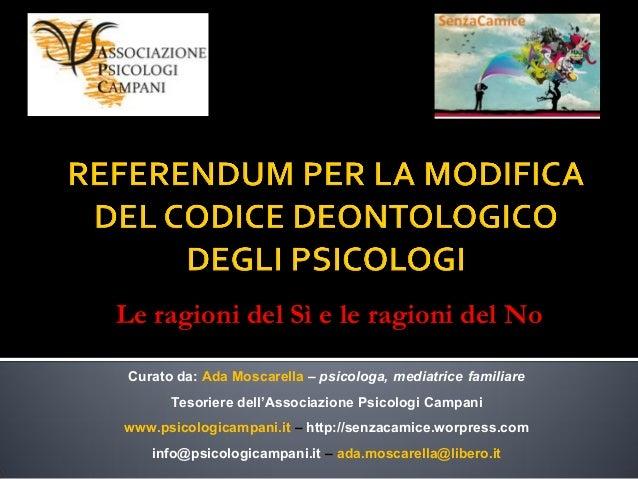 Le ragioni del Sì e le ragioni del NoCurato da: Ada Moscarella – psicologa, mediatrice familiareTesoriere dell'Associazion...