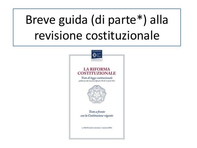 Breve guida (di parte*) alla revisione costituzionale