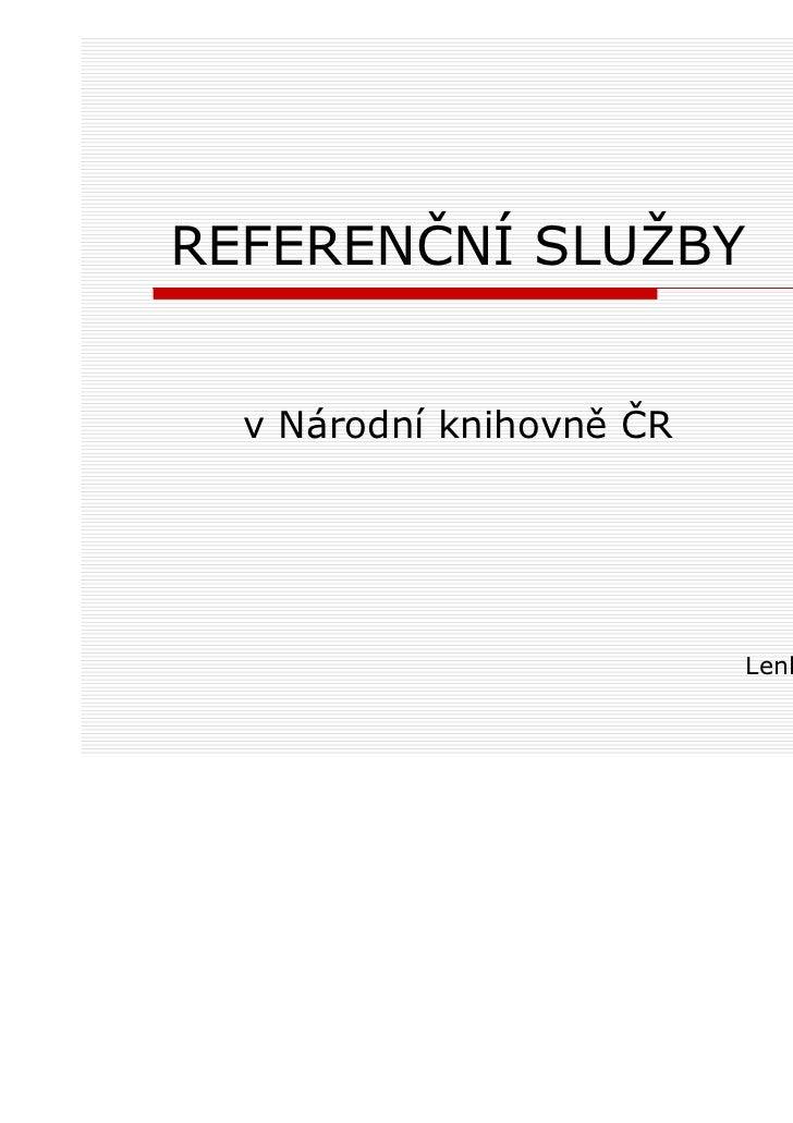 REFERENČNÍ SLUŽBY  v Národní knihovně ČR                          Lenka Válková