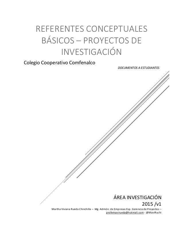 ÁREA INVESTIGACIÓN 2015 /v1 Martha Viviana Rueda Chinchilla – Mg. Admón. de Empresas Esp. Gerencia de Proyectos – profemav...