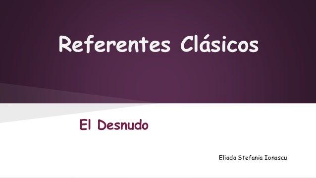 Referentes Clásicos  Eliada Stefania Ionascu  El Desnudo