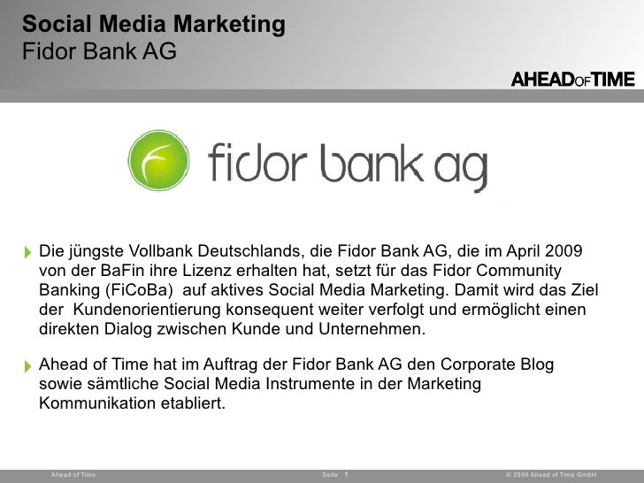 Social Media Marketing Fidor Bank AG     ‣ Die jüngste Vollbank Deutschlands, die Fidor Bank AG, die im April 2009   von d...