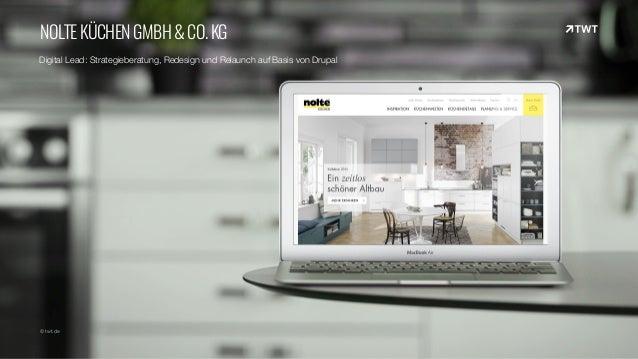 Digital Lead: Strategieberatung, Redesign und Relaunch auf Basis von Drupal © twt.de NOLTEKÜCHENGMBH&CO.KG