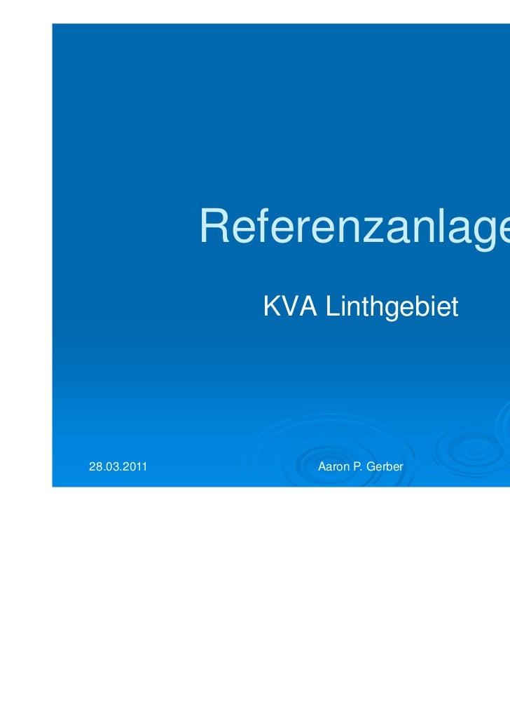 Referenzanlage               KVA Linthgebiet28.03.2011         Aaron P. Gerber   1