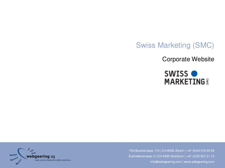 Swiss Marketing (SMC)                       Corporate WebsiteFörrlibuckstrasse 110 | CH-8005 Zürich | +41 (0)44 515 20 09Z...