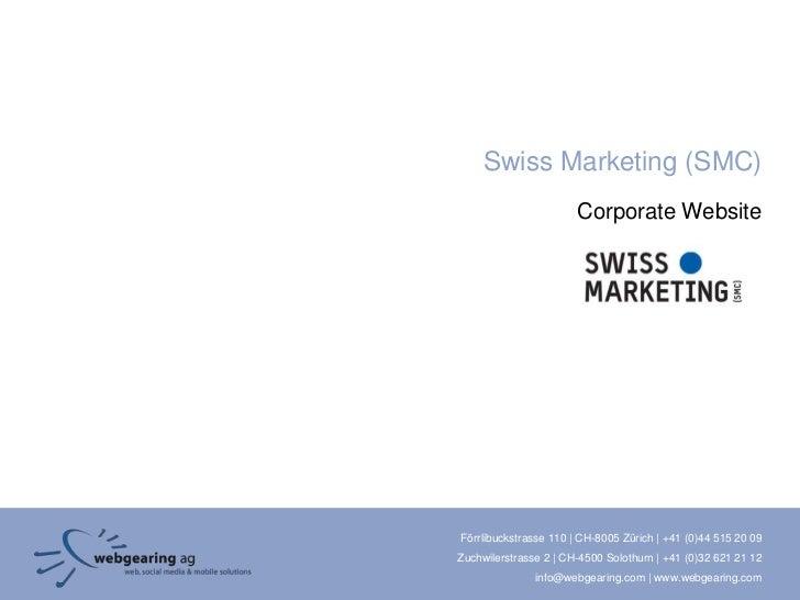 Swiss Marketing (SMC)                       Corporate WebsiteFörrlibuckstrasse 110 | CH-8005 Zürich | +41 (0)44 515 20 09Z...