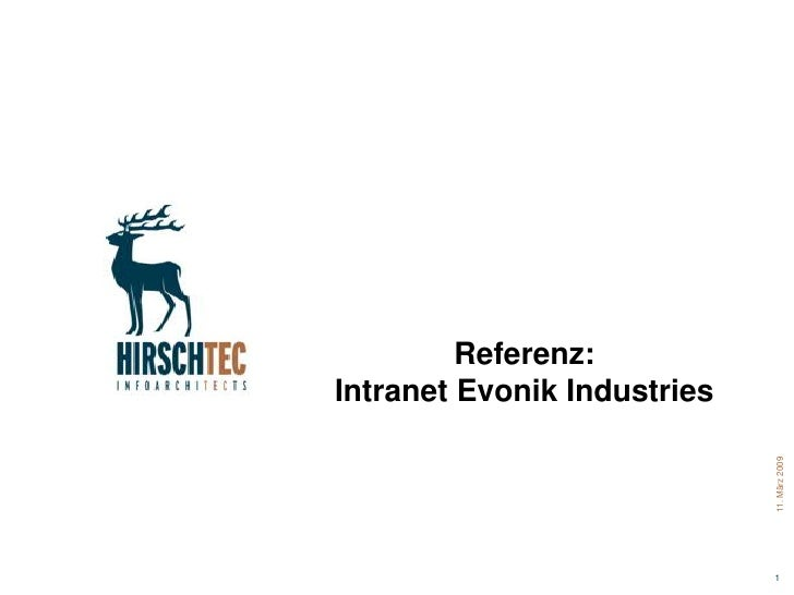 Referenz: Intranet Evonik Industries                                  11. März 2009                              1