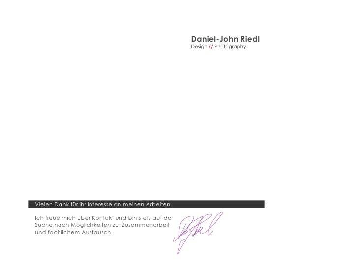 Daniel-John Riedl Design   //   Photography Vielen Dank für ihr Interesse an meinen Arbeiten.  Ich freue mich über Kontakt...