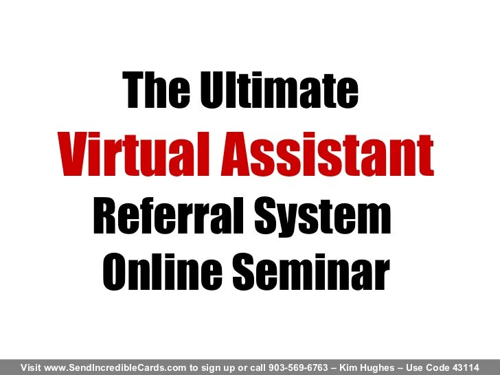 The Ultimate   Virtual Assistant  Referral System  Online Seminar