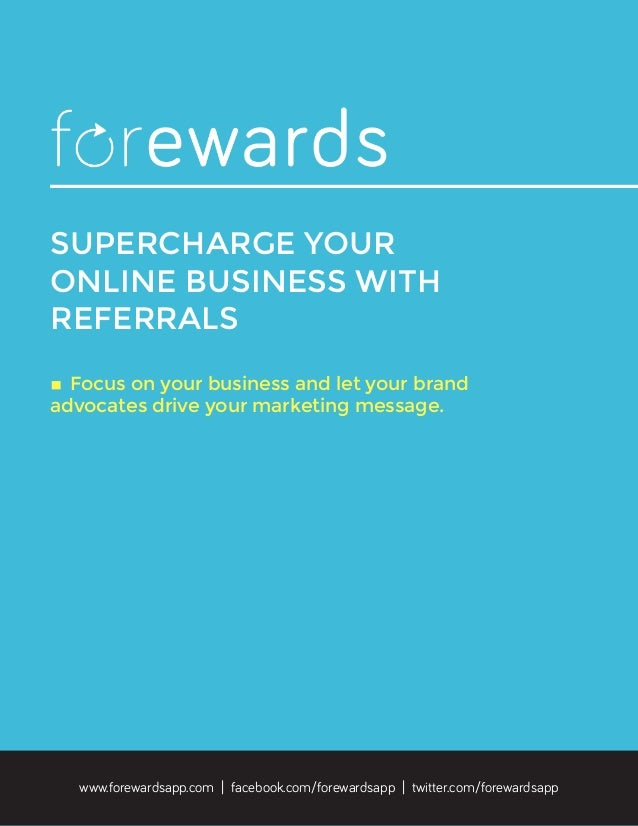 SUPERCHARGE YOUR ONLINE BUSINESS WITH REFERRALS ◊	Focus on your business and let your brand advocates drive your marketing...