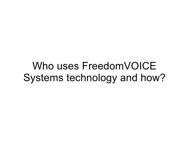 Who uses FreedomVOICE Systems technology and how?