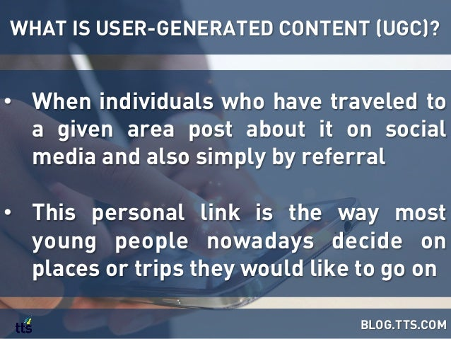 • When individuals who have traveled to a given area post about it on social media and also simply by referral • This pe...