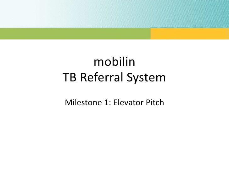 mobilin TB Referral System Milestone 1: Elevator Pitch