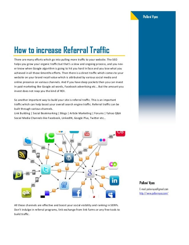 Pallavi VyasHow to increase Referral TrafficThere are many efforts which go into pulling more traffic to your website. The...