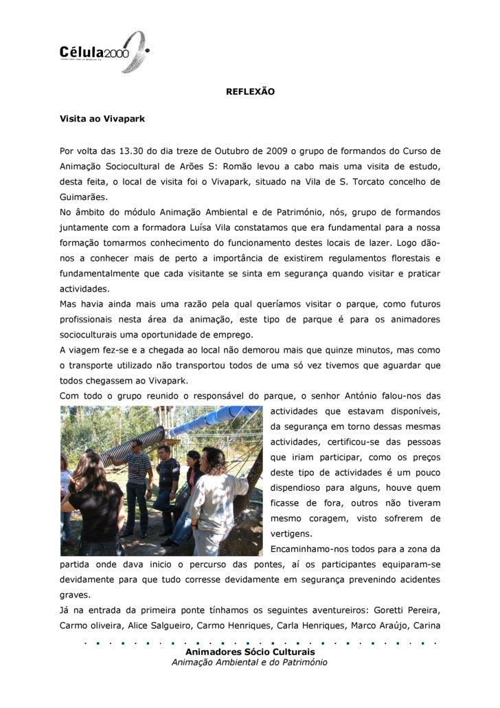 REFLEXÃO   Visita ao Vivapark   Por volta das 13.30 do dia treze de Outubro de 2009 o grupo de formandos do Curso de Anima...