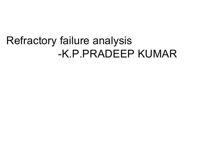 Refractory failure analysis-K.P.PRADEEP KUMAR