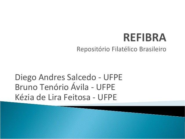 Diego Andres Salcedo - UFPE Bruno Tenório Ávila - UFPE Kézia de Lira Feitosa - UFPE