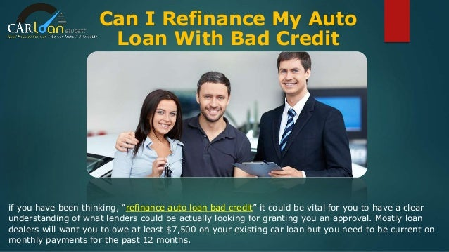 Refinance Auto Loan Bad Credit, Refinancing Car Loan for Bad Credit