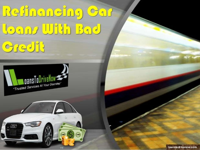 Refinance Auto Loan With Bad Credit >> Refinancing Car Loan With Bad Credit Instant Approval