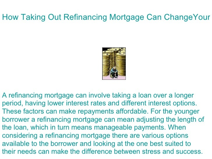 A Refinancing Mortgage How Taking Out Refinancing