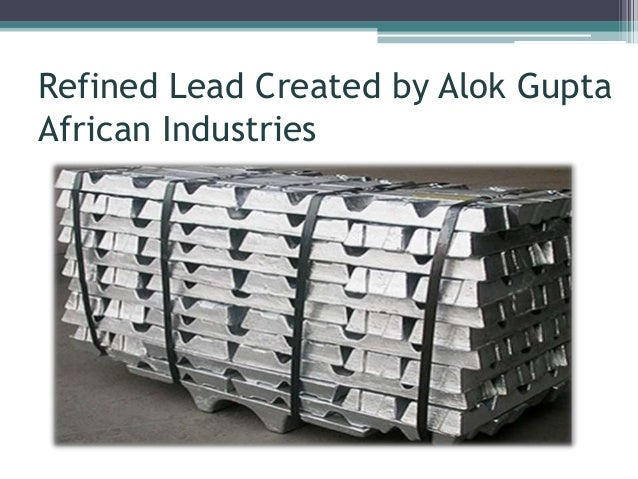 Refined Lead Created by Alok Gupta African Industries