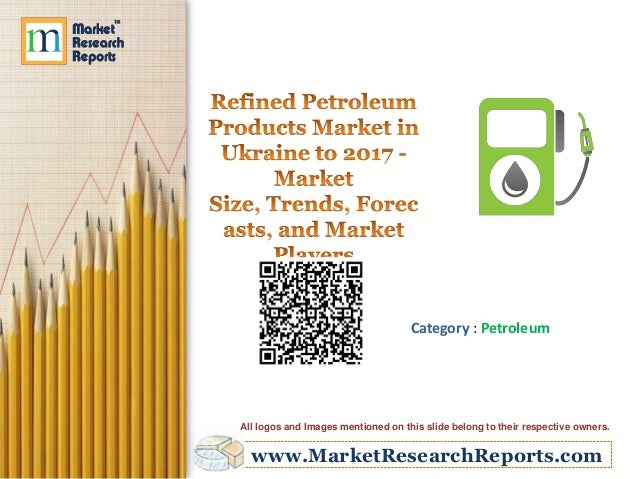 www.MarketResearchReports.com Category : Petroleum All logos and Images mentioned on this slide belong to their respective...