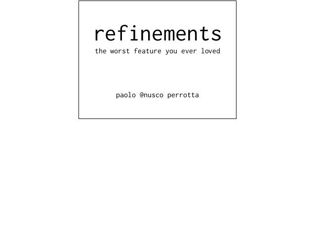 refinements the worst feature you ever loved paolo @nusco perrotta